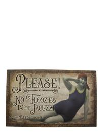 """""""Please! No Floozies In The Jacuzzi"""" Sign"""