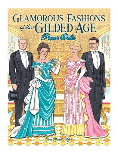 Glamorous Fashions Of The Gilded Age Paper Dolls