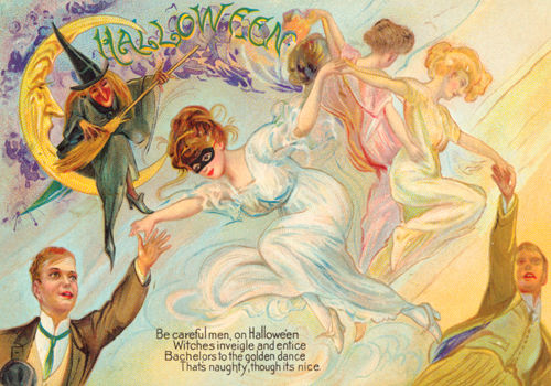 """""""Be Careful Men, On Hallowe'En! Witches Inveigle And Entice! Bachelors To The Golden Dance, That'S Naughty, Though It'S Nice."""""""